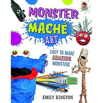 Monster Mache - Wild Art by Emily Kington - 9781912108787 Book