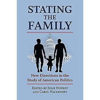 Stating the Family - Neue Wege in der Studie der amerikanischen Politik