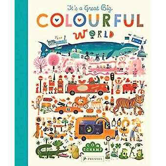 It's a Great - Big Colourful World by Tom Schamp - 9783791374369 Book