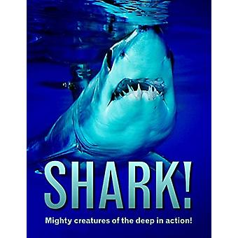 Shark  Mighty creatures of the deep in action by Paul Mason