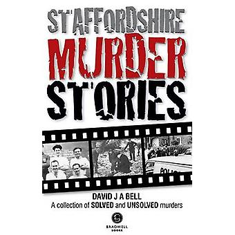 Staffordshire Murder Stories by David Bell - 9781909914315 Book