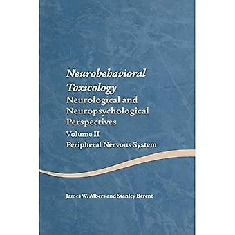 Neurobehavioral Toxicology: Neurological and Neuropsychological Perspectives, Volume II: Peripheral Nervous System (Studies on Neuropsychology,� Neurology and Cognition)