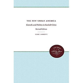 The New Urban America: Growth�and Politics in Sunbelt�Cities, Revised Edition