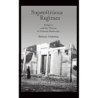Superstitious Regimes - Religion and the Politics of Chinese Modernity