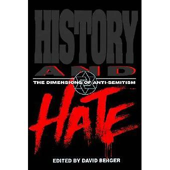History and Hate - The Dimensions of Anti-Semitism by David Berger - 9