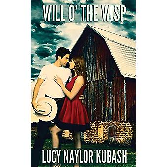 Will o' the Wisp by Lucy Naylor Kubash - 9781509226948 Book