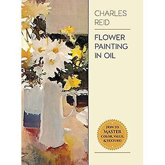Flower Painting in Oil by General Charles Reid - 9781626543812 Book