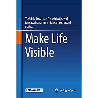 Make Life Visible by Yoshiaki Toyama - 9789811379079 Book