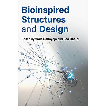 Bioinspired Structures and Design by Edited by Wole Soboyejo & Edited by Leo Daniel