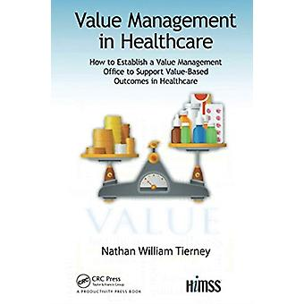 Value Management in Healthcare par Nathan William Tierney