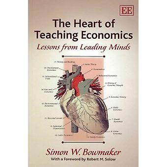 The Heart of Teaching Economics Lessons from Leading Minds