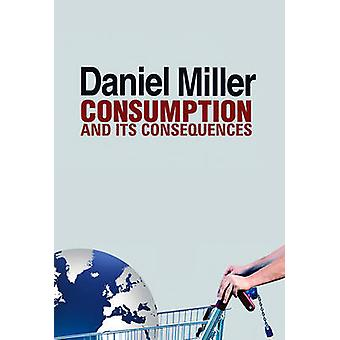 Consumption and Its Consequences by Miller & Daniel