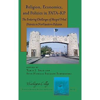 Religion Economics and Politics in FATAKP The Enduring Challenges of Merged Tribal Districts in Northwestern Pakistan 15 Washington College Studies in Religion Politics and Culture