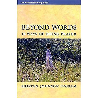 Beyond Words: 15 Ways of Doing Prayer
