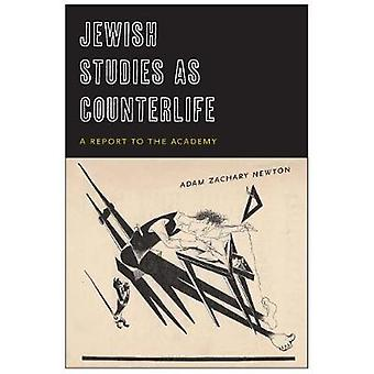 Jewish Studies as Counterlife A Report to the Academy