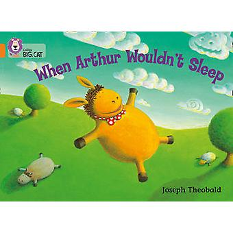 When Arthur Wouldn't Sleep - Band 06/Orange by Collins Educational - J