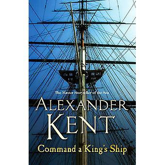 Command a King's Ship by Alexander Kent - 9780099493891 Book