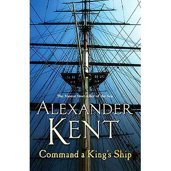 Commande le navire du roi par Alexander Kent - livre 9780099493891