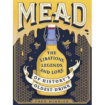 Mead - dryckesoffer - legender- och Lore av historiens äldsta dryck av