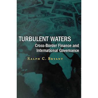 Turbulente Gewässer - Cross-Border Finanz- und Weltordnungspolitik b