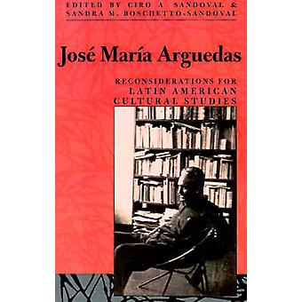Jose Maria Arguedas - Reconsiderations for Latin American Studies by C