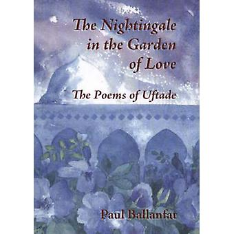 The Nightingale in the Garden of Love - The Poems of Hazreti-i Pir-i U