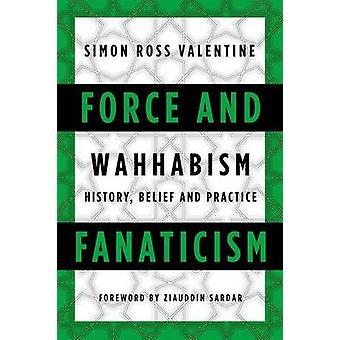 Kracht en fanatisme - Wahabisme in Saoedi-Arabië en Beyond door Simon R