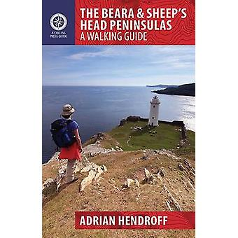 The Beara & Sheep's Head Peninsulas - A Walking Guide by Adrian Hendro