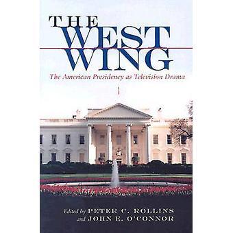-Westflügel--Die amerikanische Präsidentschaft als TV-Drama von Peter