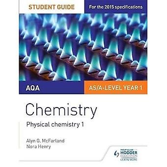 AQA Chemistry Student Guide 1: Physical chemistry 1