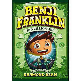 Benji Franklin: Kid Zillionaire