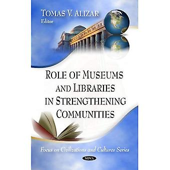 Role of Museums and Libraries in Strengthening Communities (Focus on Civilizations and Cultures)