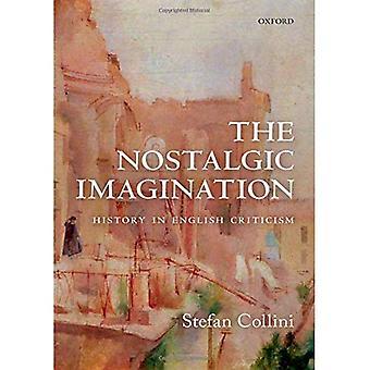 The Nostalgic Imagination: History in English Criticism