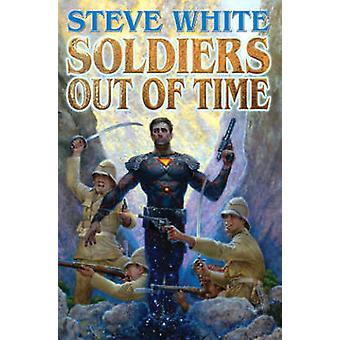 Soldiers Out of Time by Steve White - 9781476780726 Book