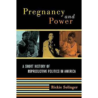 Pregnancy and Power by Rickie Solinger