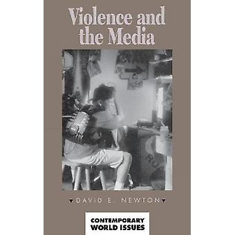 Violence and the Media A Reference Handbook by Newton & David