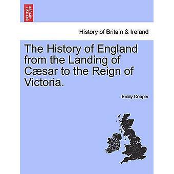 ビクトリアの治世に Csar の着陸からのイギリスの歴史。クーパー ・ エミリーによって