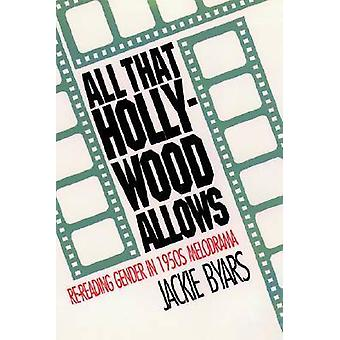 All That Hollywood Allows ReReading Gender in 1950s Melodrama by Byars & Jackie