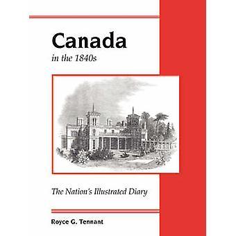 Kanada in den 1840er Jahren illustriert die Nationen Tagebuch von Tennant & Royce G.