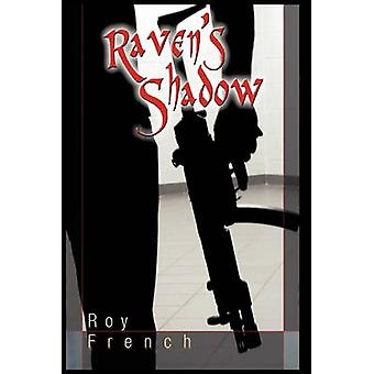 Ravens Shadow by Roy French & French