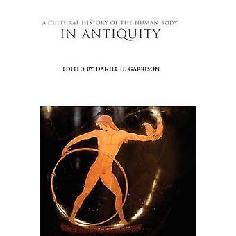 Una storia culturale del corpo umano nell'antichità da Garrison & Daniel