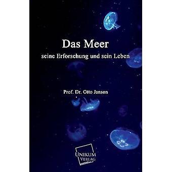 Das Meer Seine Erforschung Und Sein Leben by Janson & Prof Dr Otto