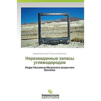 Nerazvedannye Zapasy Uglevodorodov von Shilovskiy Andrey