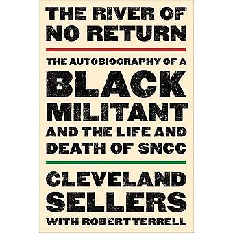 The River of No Return - The Autobiography of a Black Militant and the