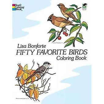 Fifty Favourite Birds Colouring Book by Lisa Bonforte - 9780486242613