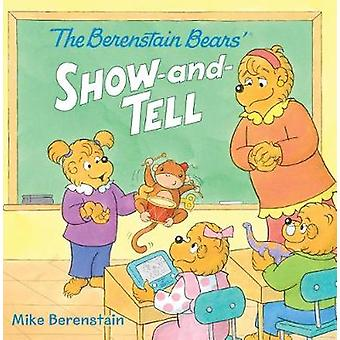 The Berenstain Bears' Show-And-Tell by Mike Berenstain - Mike Berenst