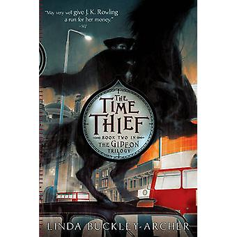 The Time Thief by Linda Buckley-Archer - 9781416915287 Book