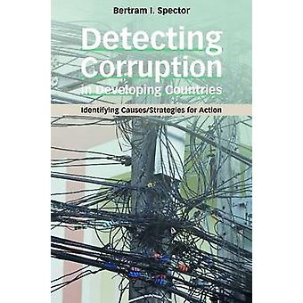 Detecting Corruption in Developing Countries - Identifying Causes/Stra