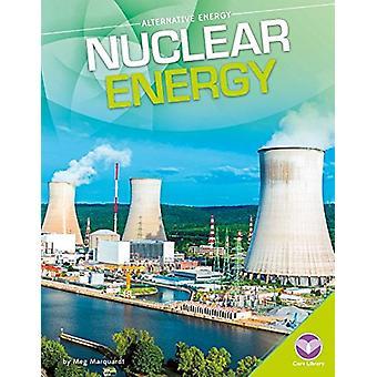 Nuclear Energy by Meg Marquardt - 9781680784572 Book