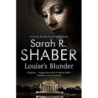 Louise's Blunder - A 1940s spy thriller set in wartime Washington by S